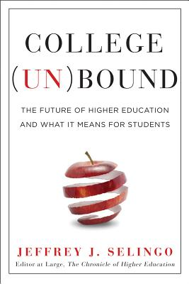 College (Un)bound By Selingo, Jeffrey J.
