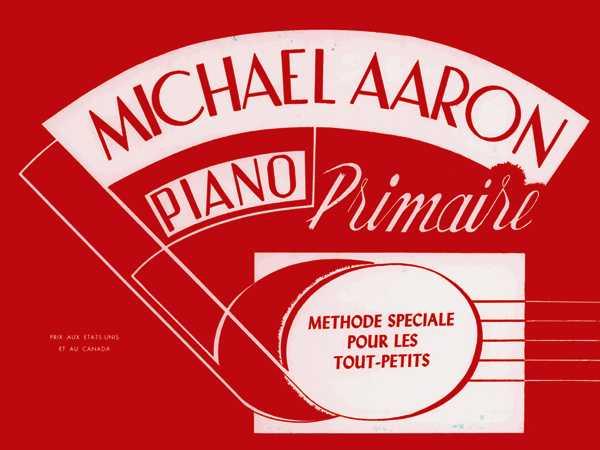 Michael Aaron Piano  Methode Speciale Pour Les Tout-Petits  Primaire By Aaron, Michael (COP)