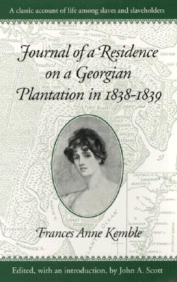 Journal of a Residence on a Georgian Plantation in 1838-1839 By Kemble, Fanny